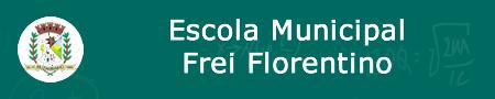 E.M. FREI FLORENTINO