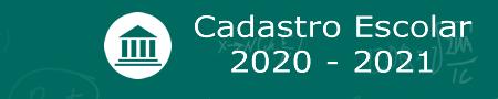 Cadastro Escolar Municipal 2020 - 2021